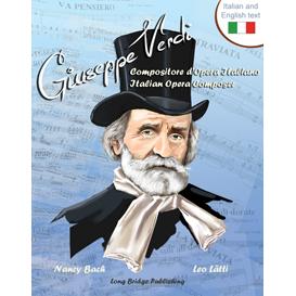 giuseppe verdi, compositore d'opera italiano - giuseppe verdi, italian opera composer: a bilingual picture book (italian-english text)