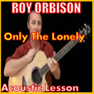 Learn to play Only The Lonely by Roy Orbison | Movies and Videos | Educational