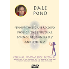 "dale pond. ""sympathetic vibratory physics: the spiritual science of john keely and others"" audio download"