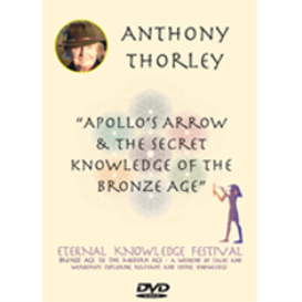"anthony thorley. ""apollo's arrow & the secret knowledge of the bronze age"" audio download"