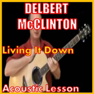 learn how to play living it down by delbert mcclinton