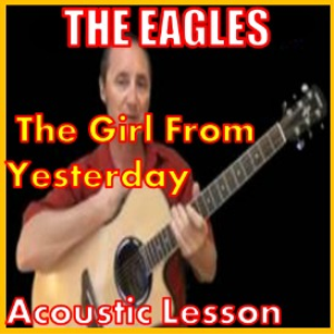 Learn to play The Girl From Yesterday by The Eagles | Movies and Videos | Educational