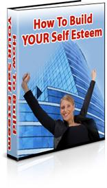 How to Build Your Self Esteem ebook with Resell rights | eBooks | Self Help