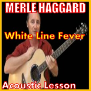learn to play white line fever by merle haggard