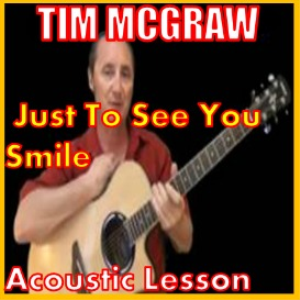 Learn to play Just To See You Smile by Tim McGraw | Movies and Videos | Educational