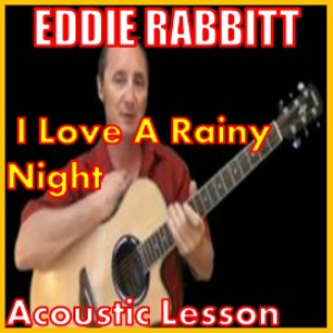 learn to play i love a rainy night by eddie rabbit