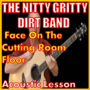 learn to play face on the cutting room floor by the dirt band