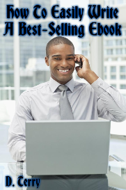 How To Easily Write A Best-Selling Ebook | eBooks | Business and Money