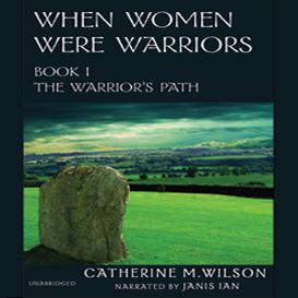 When Women Were Warriors-Book 1-The Warrior's Path | Audio Books | Fiction and Literature