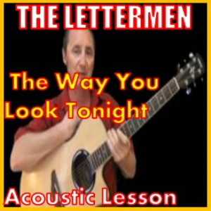 Learn to play The Way You Look Tonight by The Lettermen | Movies and Videos | Educational