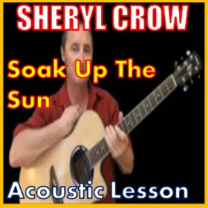 learn to play soak up the sun by sheryl crow