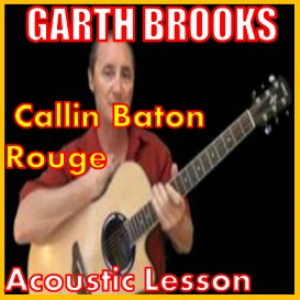 Learn to play Callin Baton Rouge by Garth Brooks | Movies and Videos | Educational