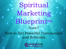 track 7: how to get powerful testimonials and referrals