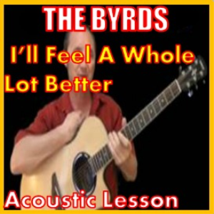 Learn to play Feel A Whole Lot Better by The Byrds | Movies and Videos | Educational