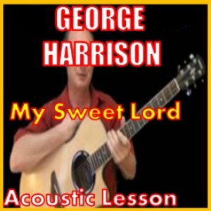 Learn to play My Sweet Lord by George Harrison | Movies and Videos | Educational