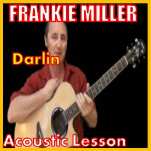 Learn to play Darlin by Frankie Miller | Movies and Videos | Educational