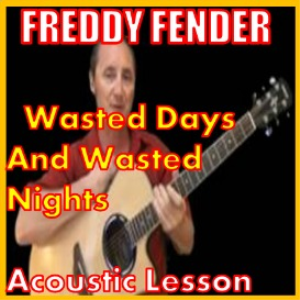 Learn to play Wasted Days And Wasted Nights by Freddie Fender | Movies and Videos | Educational