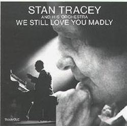 Stan Tracey And His Orchestra - Stomp, Look And Listen | Music | Jazz