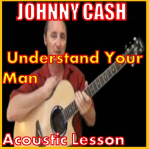 learn to play understand your man by johnny cash