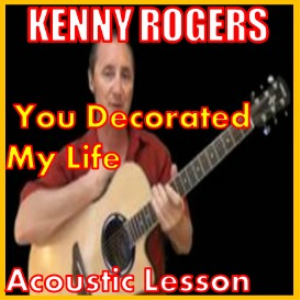 Learn to play You Decorated My Life by Kenny Rogers | Movies and Videos | Educational