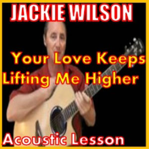 Learn How To Play Your Love Is Lifting Me Higher by Jackie Wilson | Movies and Videos | Educational