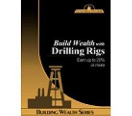investing guide: build wealth with drilling rigs