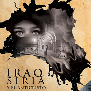 iraq, siria y el anticristo (ebook)