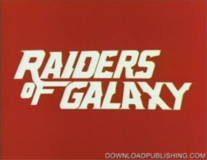 raiders of galaxy - movie 1985 cartoon animation download .mpeg