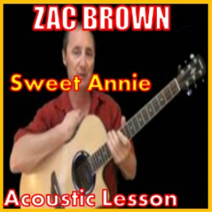 Learn to play Sweet Annie by Zac Brown | Movies and Videos | Educational