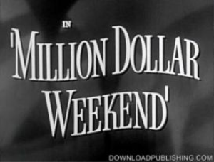 million dollar weekend - movie 1948 crime drama download .mpeg