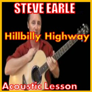 Learn to play Hillbilly Highway by Steve Earle | Movies and Videos | Educational