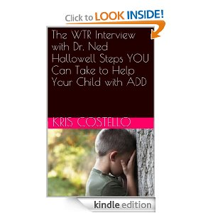 the wtr interview with dr. ned hallowell steps you can take to help your child with add
