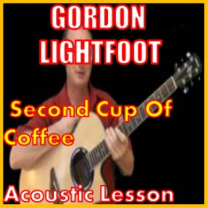 Learn to play 2nd Cup Of Coffee by Gordon Lightfoot | Movies and Videos | Educational