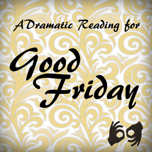 dramaticreading_goodfriday