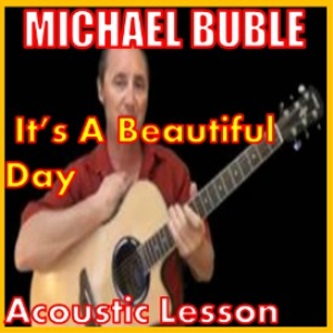 Learn to play Its A Beautiful Day by Michael Buble | Movies and Videos | Educational