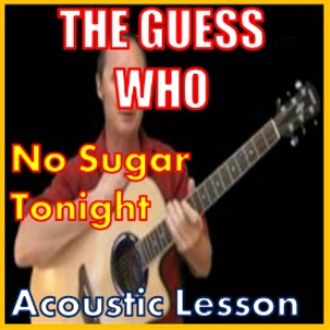 learn to play no sugar tonight by the guess who