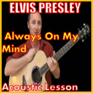 Learn to play Always On My Mind by Elvis Presley | Movies and Videos | Educational