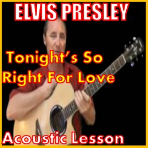 Learn to play Tonight's So Right For Love By Elvis Presley | Movies and Videos | Educational