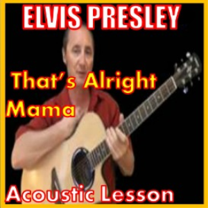 Learn to play Thats Alright Mama by Elvis Presley | Movies and Videos | Educational