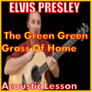 Learn to play The Green Green Grass Of Home by Elvis Presley | Movies and Videos | Educational