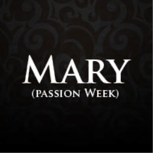 mary (passion week)
