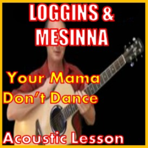 learn to play mama dont dance by loggins and messina