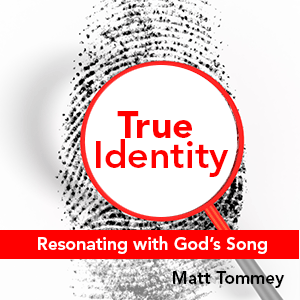 true identity: resonating with god's song in you