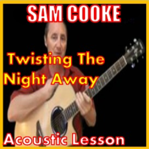 Learn to play Twisting The Night Away by Sam Cooke | Movies and Videos | Educational