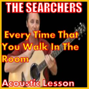 Learn to play Everytime That You Walk In The Room | Movies and Videos | Educational