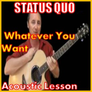 Learn to play Whatever You Want by The Status Quo | Movies and Videos | Educational