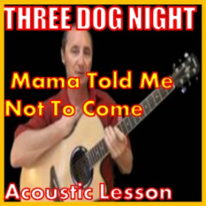 learn to play mama told me not to come by three dog night