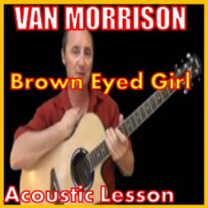 Learn to play Brown Eyed Girl by Van Morrison | Movies and Videos | Educational
