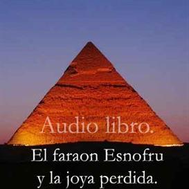 El faraon Esnofru y la joya perdida | Audio Books | Religion and Spirituality
