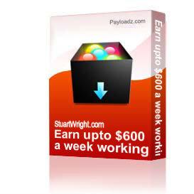 earn upto $600 a week working from home!